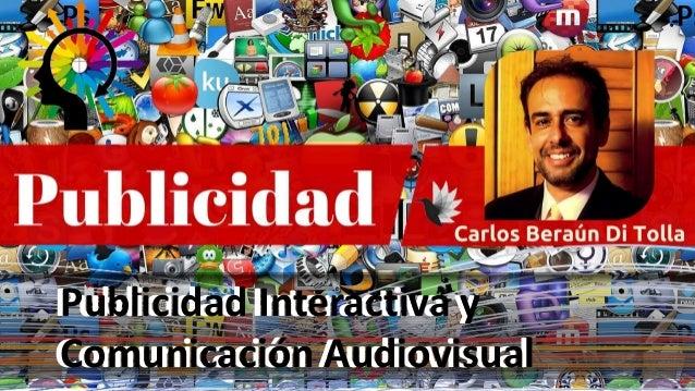 Publicidad Interactiva y Comunicación Audiovisual Publicidad Interactiva y Comunicación Audiovisual