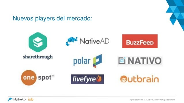 Nuevos players del mercado: Native Advertising Standard@isanchezz /