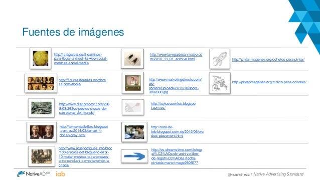 Fuentes de imágenes Native Advertising Standard@isanchezz / http://www.joserodriguez.info/bloc /100-errores-del-bloguero-e...