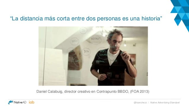 """Daniel Calabuig, director creativo en Contrapunto BBDO, (FOA 2013) """"La distancia más corta entre dos personas es una histo..."""