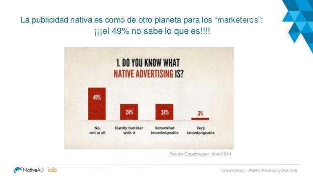 """La publicidad nativa es como de otro planeta para los """"marketeros"""": ¡¡¡el 49% no sabe lo que es!!!! Estudio Copyblogger. A..."""