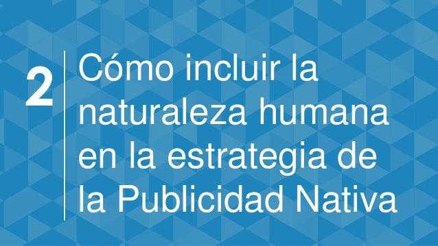 Cómo incluir la naturaleza humana en la estrategia de la Publicidad Nativa 2
