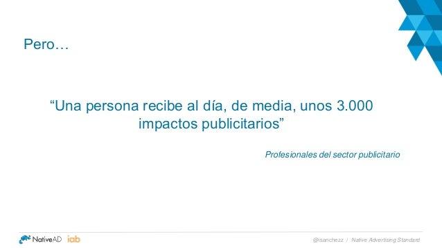 """Pero… """"Una persona recibe al día, de media, unos 3.000 impactos publicitarios"""" Profesionales del sector publicitario Nativ..."""