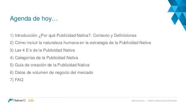 1) Introducción ¿Por qué Publicidad Nativa?. Contexto y Definiciones 2) Cómo incluir la naturaleza humana en la estrategia...