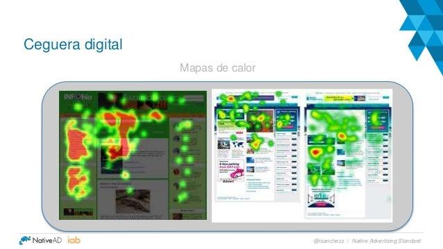 Ceguera digital Mapas de calor Native Advertising Standard@isanchezz /