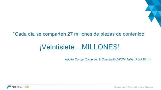"""""""Cada día se comparten 27 millones de piezas de contenido! ¡Veintisiete…MILLONES! Adolfo Corujo (Llorente & Cuenta MUWOM T..."""