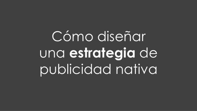Cómo diseñar una estrategia de publicidad nativa