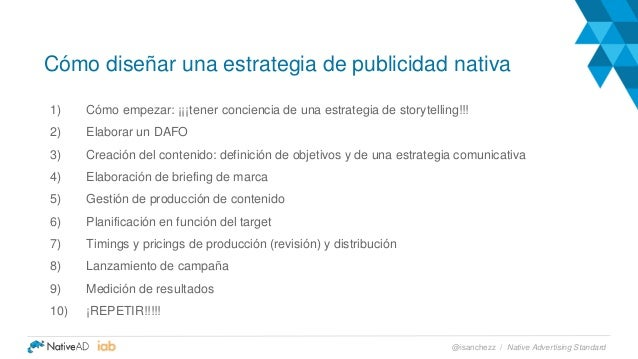 Cómo diseñar una estrategia de publicidad nativa 1) Cómo empezar: ¡¡¡tener conciencia de una estrategia de storytelling!!!...