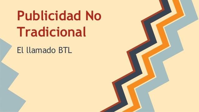 Publicidad No Tradicional El llamado BTL