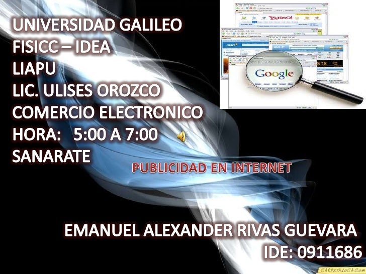 UNIVERSIDAD GALILEO<br />FISICC – IDEA<br />LIAPU<br />LIC. ULISES OROZCO<br />COMERCIO ELECTRONICO<br />HORA:   5:00 A 7:...