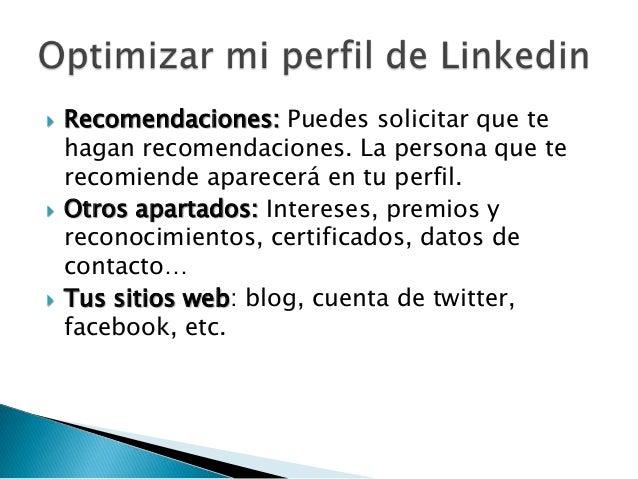    Son contactos profesionales no personales   Cómo localizar contactos    ◦ A través de tus cuentas de correo    ◦ En e...