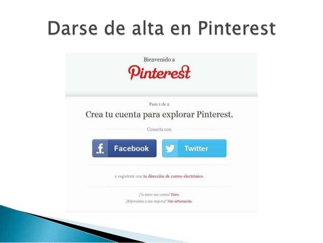    Crear tableros publico o privados   Compartir boards: Puedes invitar a otros    usuarios a Pinear imágenes en tus tab...