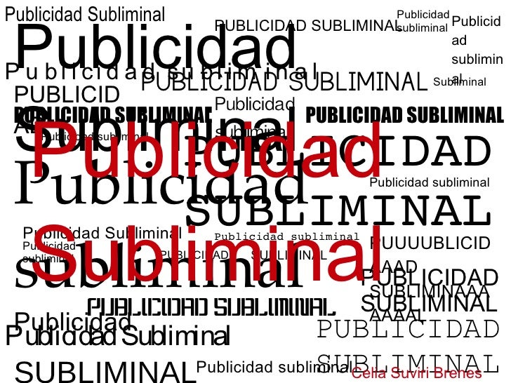 Publicidad Subliminal PUBLICIDAD SUBLIMINAL Publicidad subliminal PUBLICIDAD SUBLIMINAL Publicidad subliminal PUBLICIDAD S...