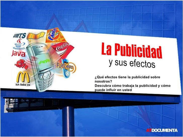 ¿Qué efectos tiene la publicidad sobre nosotros? Descubra cómo trabaja la publicidad y cómo puede influir en usted