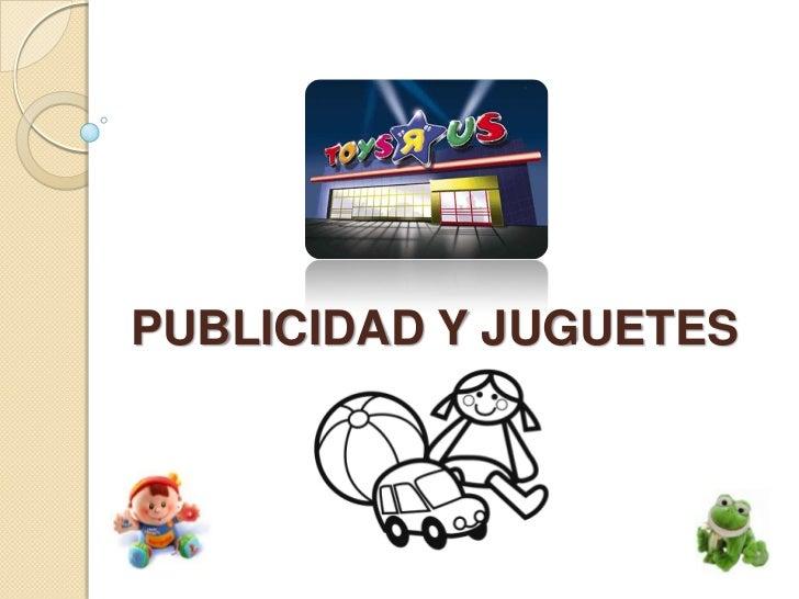 PUBLICIDAD Y JUGUETES