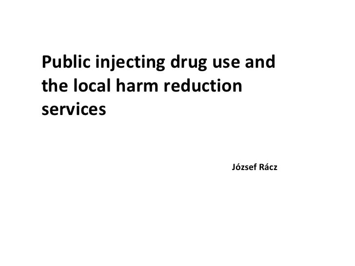 Public injecting drug use and the local harm reduction services József Rácz