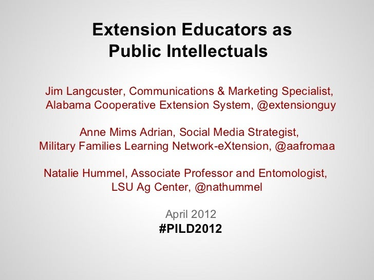 Extension Educators as          Public Intellectuals Jim Langcuster, Communications & Marketing Specialist, Alabama Cooper...