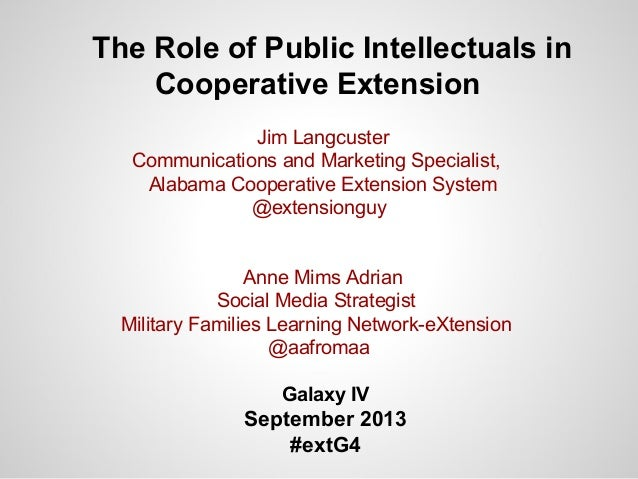 The Role of Public Intellectuals in Cooperative Extension Jim Langcuster Communications and Marketing Specialist, Alabama ...