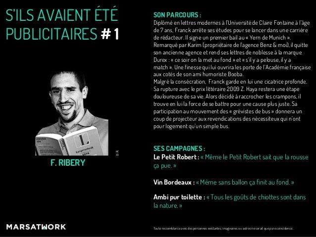 S'ILS AVAIENT ÉTÉPUBLICITAIRES # 1F. RIBERYSON PARCOURS :Diplômé en lettres modernes à l'Université de Claire Fontaine à l...