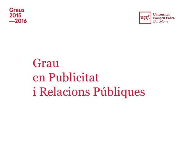 Grau en Publicitat i Relacions Públiques