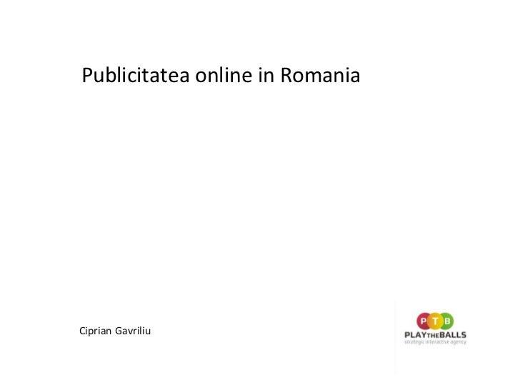 Publicitatea online in Romania Ciprian Gavriliu