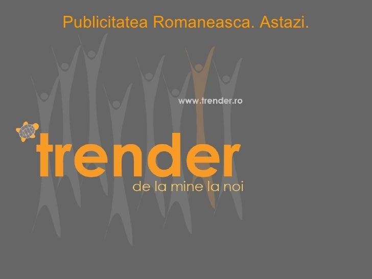 Publicitatea Romaneasca. Astazi.