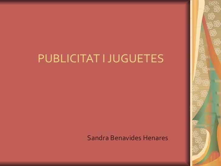 PUBLICITAT I JUGUETES Sandra Benavides Henares