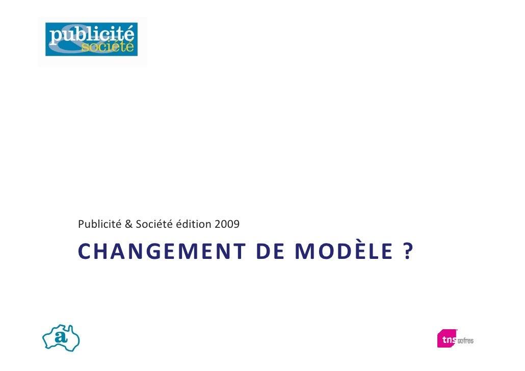 Publicité & Société édition 2009  CHANGEMENT DE MODÈLE ?