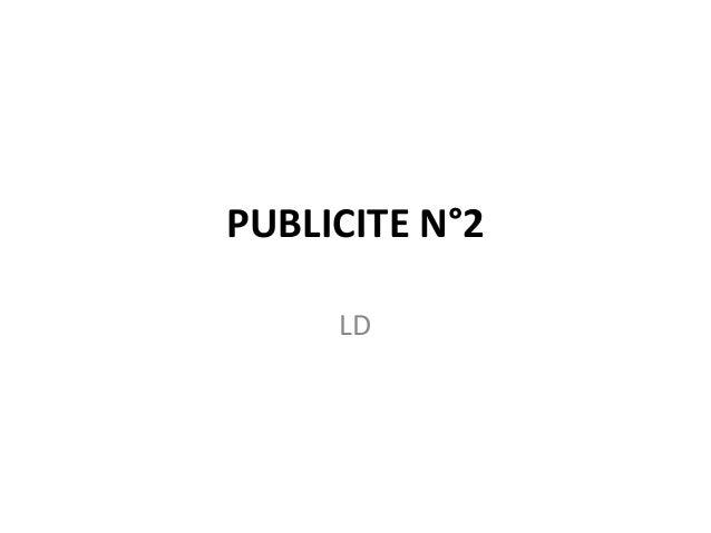 PUBLICITE N°2     LD