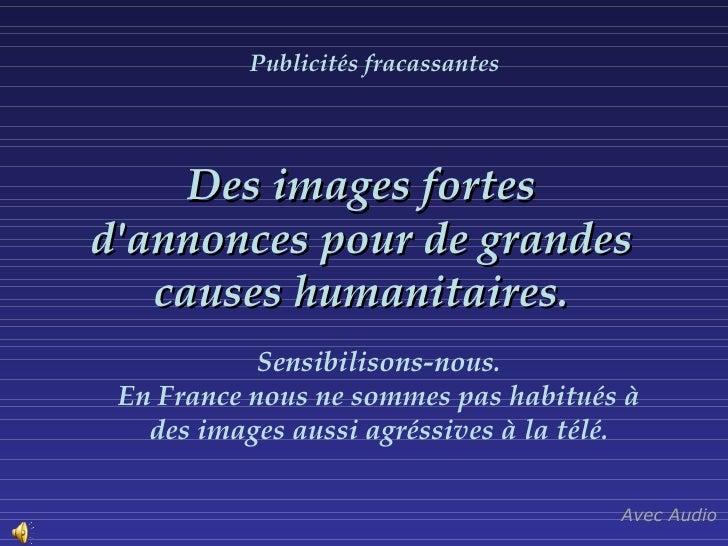 Des images fortes d'annonces pour de grandes causes   humanitaires. Sensibilisons-nous. En France nous ne sommes pas habit...