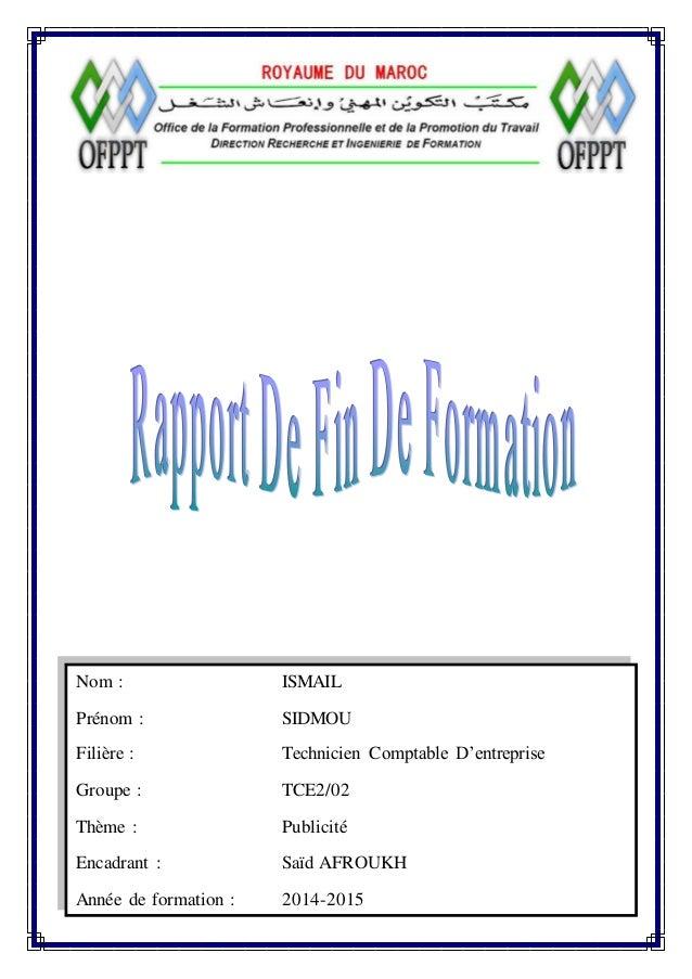 Nom : ISMAIL Prénom : SIDMOU Filière : Technicien Comptable D'entreprise Groupe : TCE2/02 Thème : Publicité Encadrant : Sa...