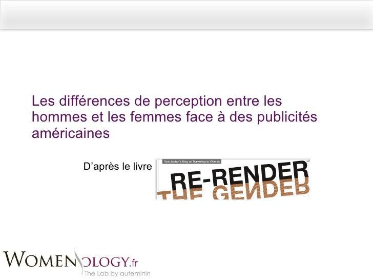 Les différences de perception entre les hommes et les femmes face à des publicités américaines D'après le livre