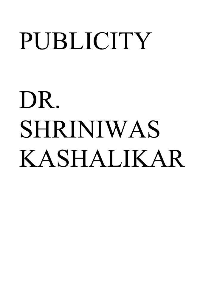 PUBLICITY  DR. SHRINIWAS KASHALIKAR