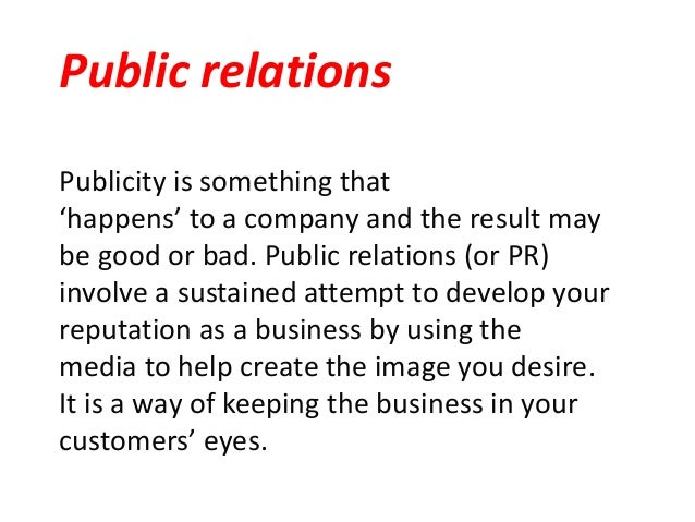 Publicity is something that 'happens' to a company and the result may be good or bad. Public relations (or PR) involve a s...