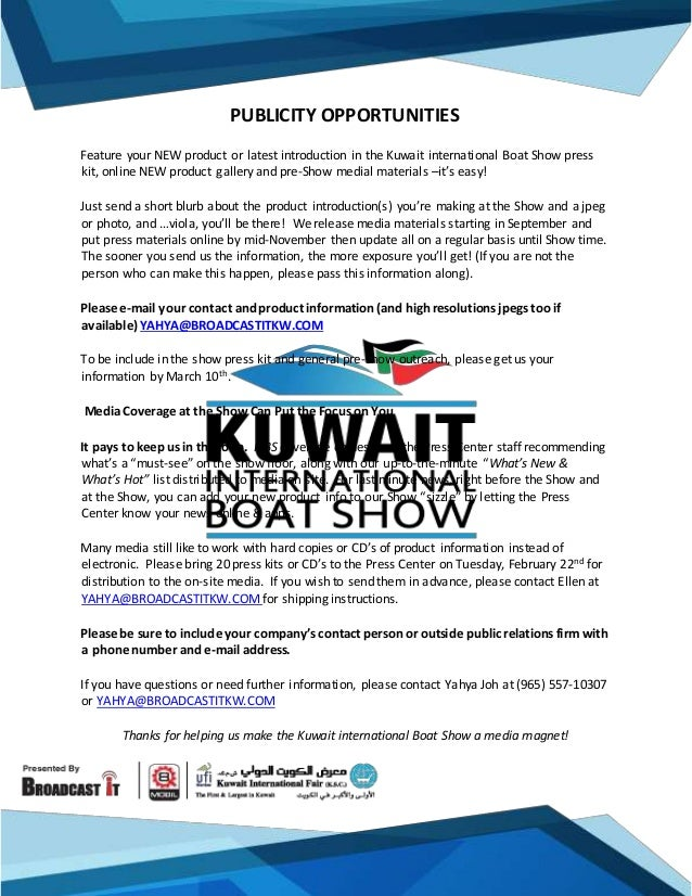 PUBLICITY OPPORTUNITIES Feature your NEW product or latest introduction in the Kuwait international Boat Show press kit, o...