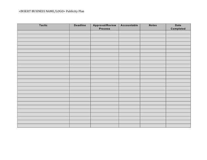 <INSERT  BUSINESS  NAME/LOGO>  Publicity  Plan                       Tactic                         Deadline    ...