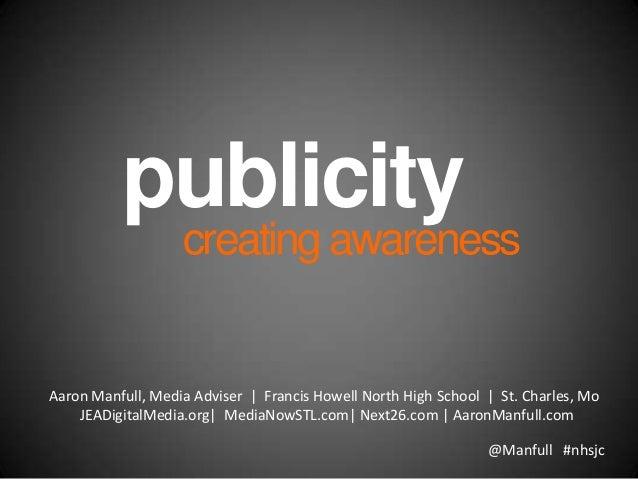 @Manfull #nhsjc publicity creatingawareness Aaron Manfull, Media Adviser | Francis Howell North High School | St. Charles,...