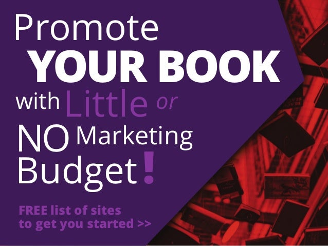 YOUR BOOK withLittle or NOMarketing Budget! Promote FREE list of sites to get you started >>