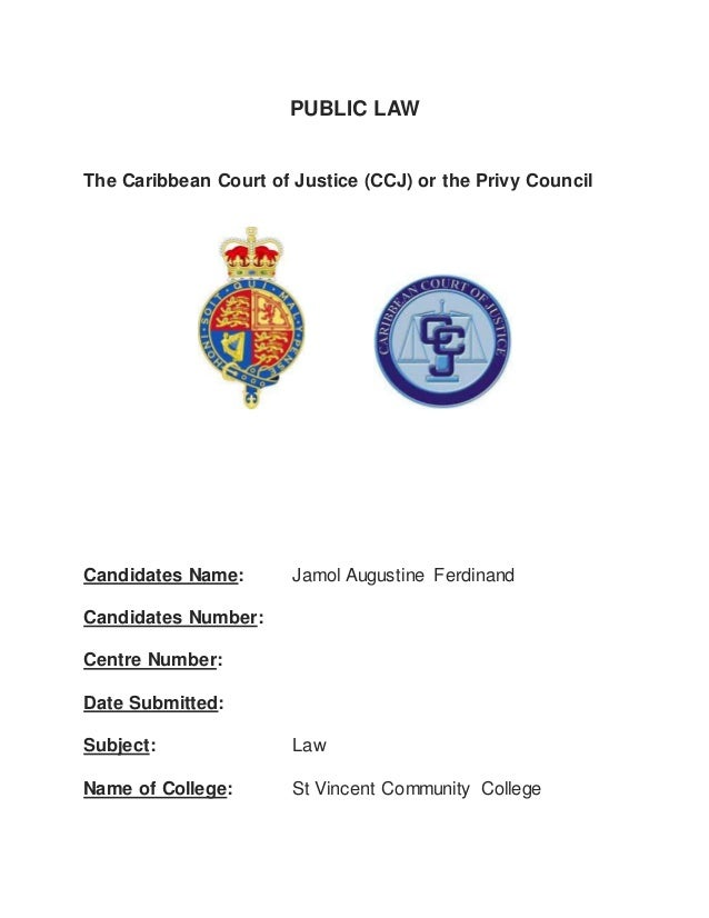 the privy council vs caribbean court of justice essay However, jamaica was among the eight nations (barbados, belize, dominica, guyana, jamaica, st lucia, st vincent and the grenadines, and trinidad and tobago) whose leaders met in kingston on 9 june 2003 to ratify a treaty to establish the caribbean court of justice (ccj).