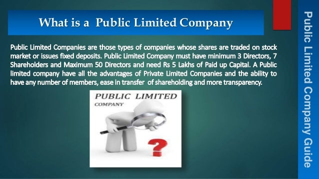 public limited companies Definition of public limited company: a company whose securities are traded on a  stock exchange and can be bought and sold by anyone public companies are.