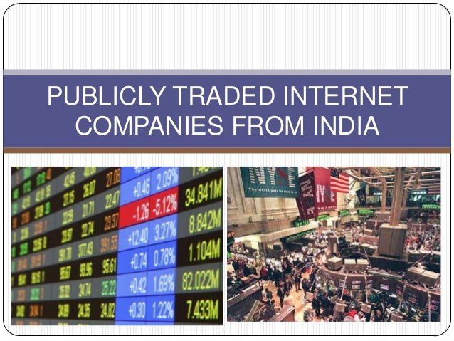 PUBLICLY TRADED INTERNET  COMPANIES FROM INDIA