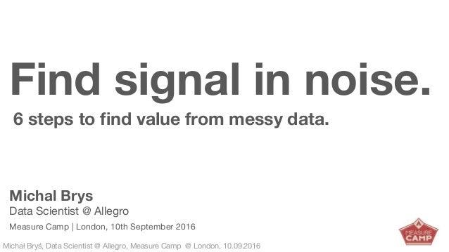 Michał Bryś, Data Scientist @ Allegro, Complexity Garage @ Kraków, 05.02.2016Michał Bryś, Data Scientist @ Allegro, Measur...