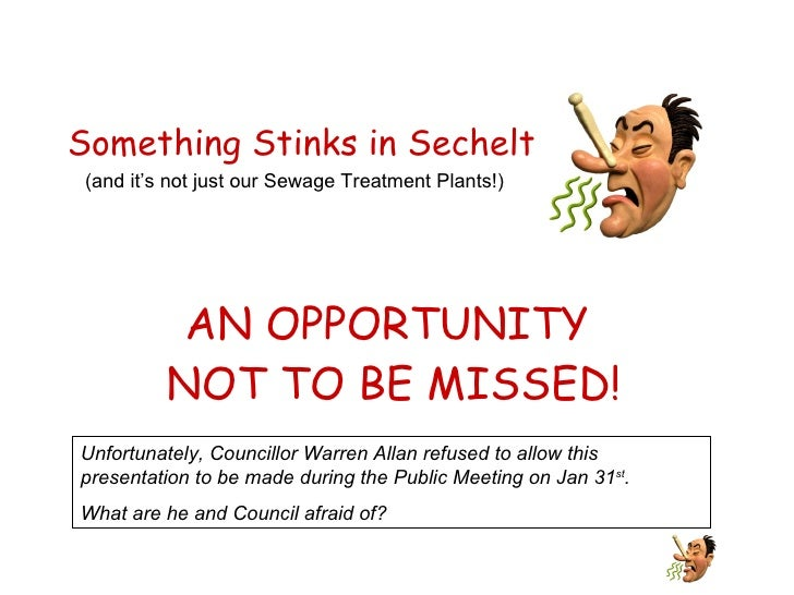 Something Stinks in Sechelt   (and it's not just our Sewage Treatment Plants!) AN OPPORTUNITY  NOT TO BE MISSED! January 3...