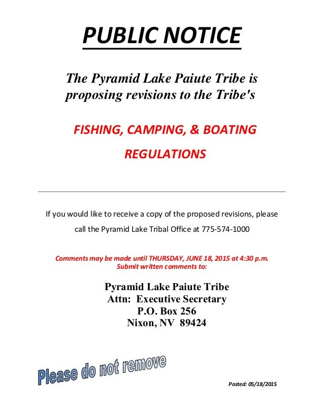 PUBLIC NOTICE The Pyramid Lake Paiute Tribe is proposing revisions to the Tribe's FISHING, CAMPING, & BOATING REGULATIONS ...