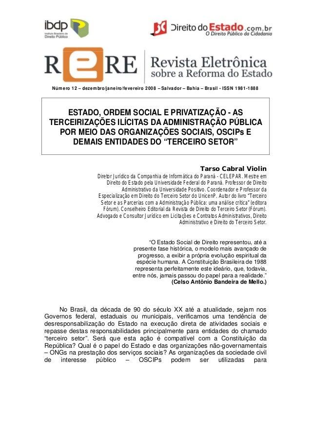 Número 12 – dezembro/janeiro/fevereiro 2008 – Salvador – Bahia – Brasil - ISSN 1981-1888  ESTADO, ORDEM SOCIAL E PRIVATIZA...