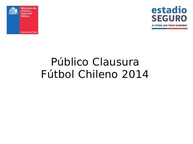 Público Clausura Fútbol Chileno 2014