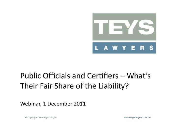 Public	  Officials	  and	  Cer@fiers	  –	  What's	  	  Their	  Fair	  Share	  of	  the	  Liability?	  Webinar,	  1	  December...