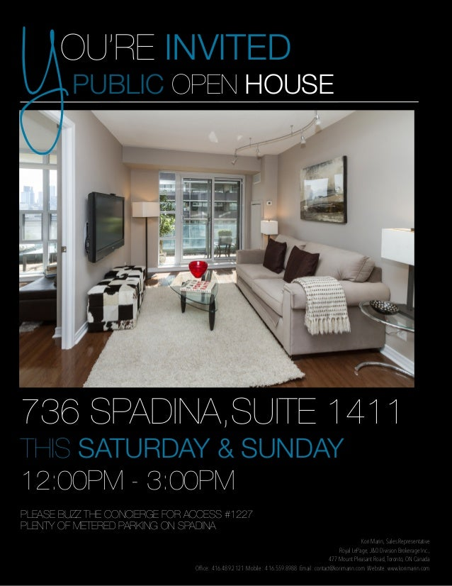 Y  OU'RE INVITED PUBLIC OPEN HOUSE  736 SPADINA,SUITE 1411 THIS SATURDAY & SUNDAY 12:00PM - 3:00PM PLEASE BUZZ THE CONCIER...
