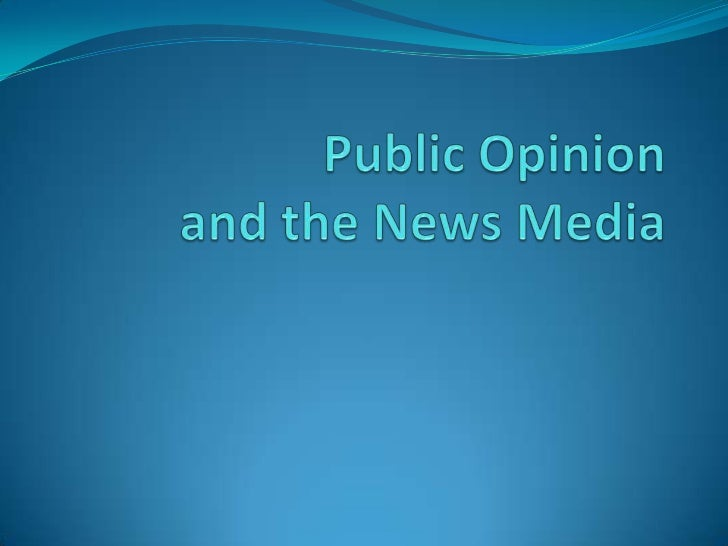  public opinion: what the public thinks about a  particular issue or set of issues at any point in time. public opinion ...