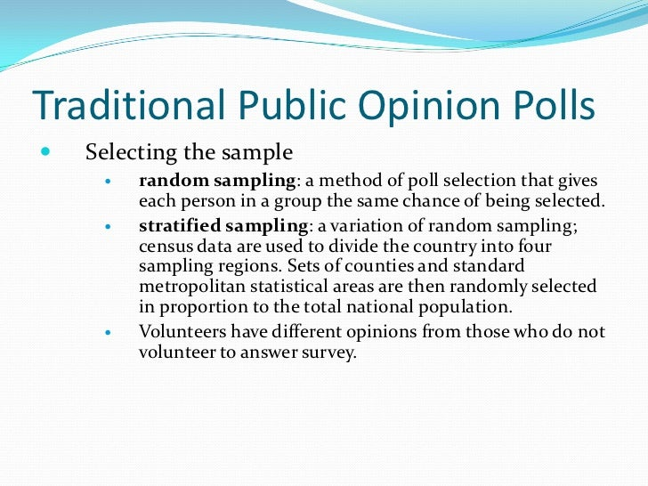 public opinion poll Understanding the origins of public opinion, the state of contemporary public  knowledge about politics, and the ways that political elites shape and measure.